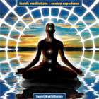 Tantric Meditations- Evolving through the Chakras