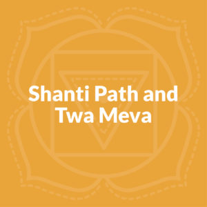 Shanti Path And Twa Meva