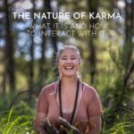 The Nature Of Karma -what It Is And How To Interact With It