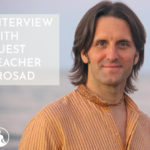Interview With Guest Teacher: Prosad